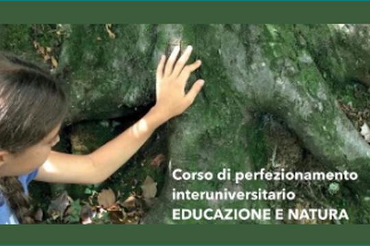 """Corso di perferzionamento interuniversitario """"Educazione e natura: ruolo e competenze per un professionista all'aperto"""""""